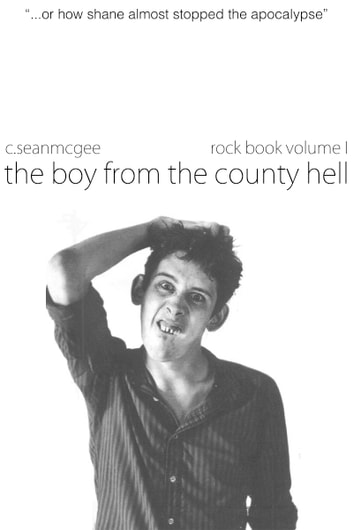 The Boy from the County Hell (Rock Book Volume I) ebook by C. Sean McGee