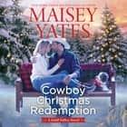 Cowboy Christmas Redemption audiobook by Maisey Yates