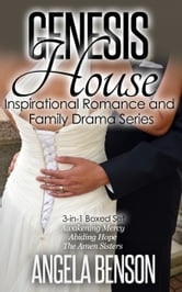 Genesis House Inspirational Romance and Family Drama Boxed Set: 3-in-1 ebook by Angela Benson
