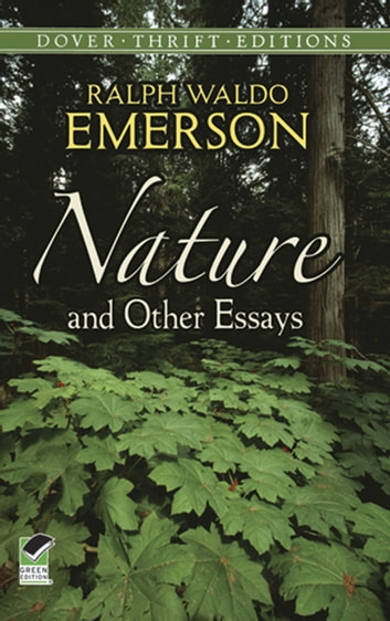 ralph waldo emersons essay nature The motivation of this essay is to present how nature is seen in the great masterpiece written by ralph waldo emerson, nature essay nature ralph waldo emerson.