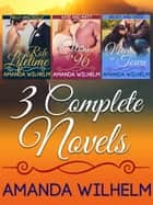 Three Complete Novels by Amanda Wilhelm - KOBO EXCLUSIVE ebook by Amanda Wilhelm