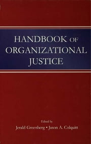 Handbook of Organizational Justice ebook by Jerald Greenberg, Jason A. Colquitt