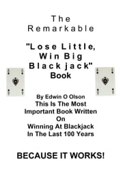 Lose Little, Win Big Blackjack ebook by Edwin Olson