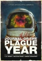 Journal of the Plague Year ebook by Adrian Tchaikovsky, Malcolm Cross, CB Harvey