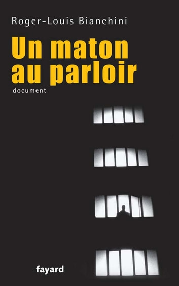 Un maton au parloir ebook by Roger-Louis Bianchini