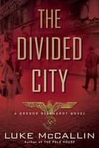 The Divided City eBook by Luke McCallin