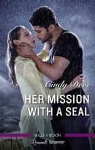 Her Mission With A Seal ebook by Cindy Dees