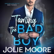 Taming the Bad Boy audiobook by Jolie Moore