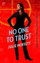 No One To Trust: A Lexi Carmichael Mystery, Book Two - A laugh-out-loud mystery ebook by Julie Moffett
