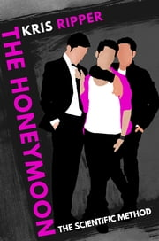 The Honeymoon (A Scientific Method Story, #7) ebook by Kris Ripper