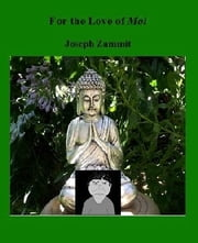 For The Love of MOI ebook by Joseph Zammit