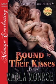 Bound by Their Kisses ebook by Marla Monroe