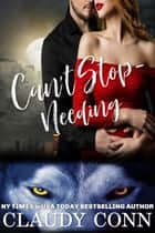 Can't Stop-Needing ebook by