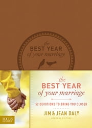 The Best Year of Your Marriage - 52 Devotions to Bring You Closer ebook by Jim Daly,Jean Daly