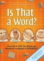 Is That a Word? ebook by David Bukszpan,Dave Hopkins
