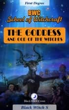 Goddess and Gods of the Witches. First Degree eBook by Black Witch S
