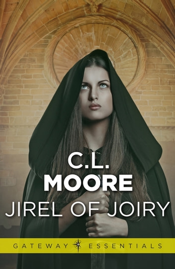 Jirel of Joiry ebook by C.L. Moore