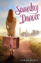 Someday Dancer ebook by Sarah Rubin