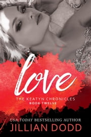 Love ebook by Jillian Dodd