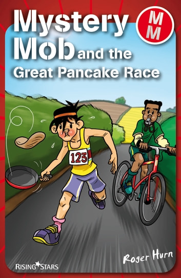 Mystery Mob and the Great Pancake Race ebook by Roger Hurn