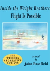 Inside the Wright Brothers - Flight Is Possible ebook by John Passfield