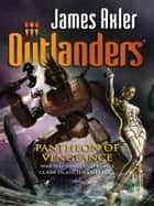 Pantheon of Vengeance ebook by James Axler