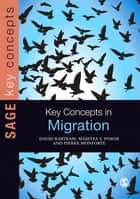 Key Concepts in Migration ebook by David Bartram, Maritsa Poros, Pierre Monforte