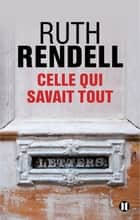Celle qui savait tout ebook by Ruth Rendell