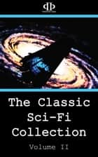 The Classic Sci-Fi Collection - Volume II ebook by Ray Bradbury, Joe Gibson, Christopher Anvil,...