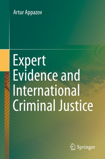 Expert Evidence and International Criminal Justice ebook by Artur Appazov