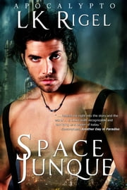Space Junque (Apocalypto 1) ebook by L.K. Rigel