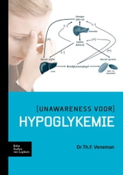 (Unawareness voor) hypoglykemie ebook by Th.F. Veneman