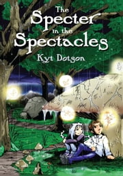 The Specter in the Spectacles ebook by Kyt Dotson