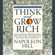 Think and Grow Rich - The Landmark Bestseller Now Revised and Updated for the 21st Century audiobook by Napoleon Hill