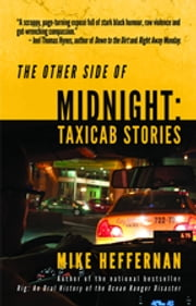 Other Side of Midnight, The - Taxi Cab Stories ebook by Mike Heffernan