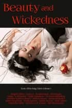 Beauty and Wickedness ebook by Jamie Ferguson, Karen L. Abrahamson, Marcelle Dube,...