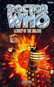 Legacy of the Daleks (Dr. Who Series) ebook by John Peel