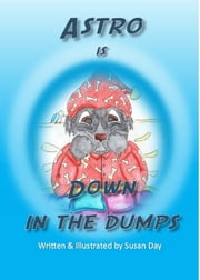 Astro is Down in the Dumps ebook by Susan Day