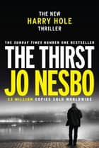 The Thirst - Harry Hole 11 ebook by Jo Nesbo, Neil Smith