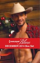 Harlequin Blaze December 2014 Box Set - A Last Chance Christmas\Bring Me to Life\Wild Holiday Nights\Under the Mistletoe ebook by Vicki Lewis Thompson, Kira Sinclair, Katherine Garbera