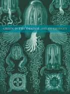 Green is the Orator ebook by Sarah Gridley