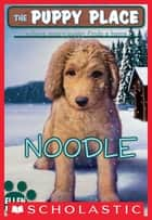 The Puppy Place #11: Noodle ebook by Ellen Miles