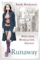 Runaway - Wild Child, Working Girl, Survivor ebook by Emily MacKenzie