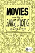 Movies According to Savage Chickens ebook by Doug Savage