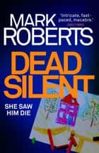 Dead Silent - A gripping serial killer thriller ebook by