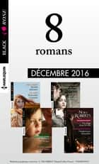 8 romans Black Rose (nº410 à 413 - Décembre 2016) ebook by Collectif