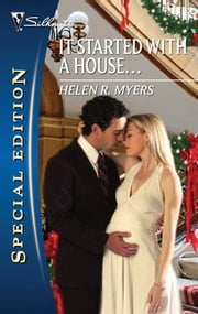 It Started with a House... ebook by Helen R. Myers