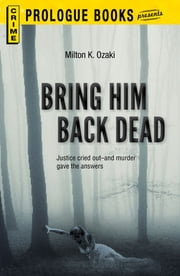 Bring Him Back Dead ebook by Day Keene