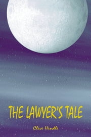 The Lawyer's Tale ebook by Clive Hindle