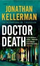 Doctor Death (Alex Delaware series, Book 14) - A psychological thriller taut with suspense ebook by Jonathan Kellerman